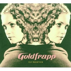 Felt Mountain - Goldfrapp. she's a bit odd, our alison, but very, very good