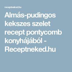 Almás-pudingos kekszes szelet recept pontycomb konyhájából - Receptneked.hu