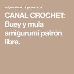 CANAL CROCHET: Buey y mula amigurumi patrón libre.