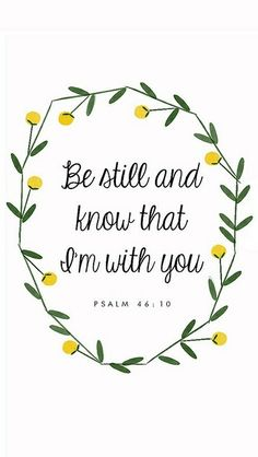 Be still and know that I'm with you