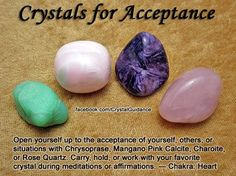 CRYSTALS FOR ACCEPTANCE - Open yourself up to the acceptance of yourself, others, or situations with Chrysoprase, Mangano Pink Calcite, Charoite, or Rose Quartz. Carry, hold, or work with your favourite crystal during meditations or affirmations. *Related Chakra: Heart