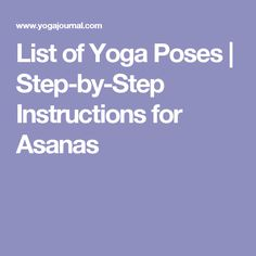List of Yoga Poses   Step-by-Step Instructions for Asanas