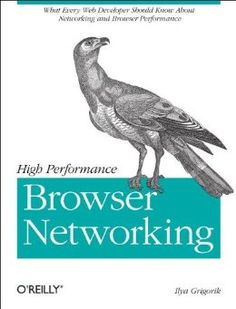 PDF High Performance Browser Networking: What every web developer should know about networking and web performance, Author Ilya Grigorik Reading Online, Books Online, O Reilly, Programming Languages, Web Application, Web Development, Books To Read, This Book, Amazon
