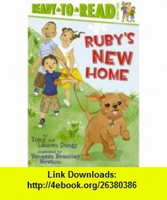 Rubys New Home (Ready-to-Read. Level 2) (9781416997849) Tony Dungy, Lauren Dungy, Vanessa Brantley Newton , ISBN-10: 1416997849  , ISBN-13: 978-1416997849 ,  , tutorials , pdf , ebook , torrent , downloads , rapidshare , filesonic , hotfile , megaupload , fileserve