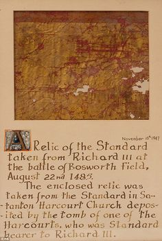 A relic of the standard taken from Richard III on 22 Aug 1485 at Bosworth Field