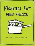 """If this was true, I'd be two children short. I think I should buy the book though. """"Monsters Eat Whiny Children"""" - a dark, humorous children's book, awesome! I won't be afraid to bring out this gem if my kids are being whiny brats! This Is A Book, The Book, Toddler Books, Childrens Books, Funny Baby Shower Gifts, Baby Gifts, Thing 1, Reading Levels, Kids Writing"""