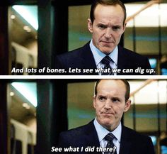 That time he made a dad joke look good. | 15 Times Coulson's Superpower Was Sass