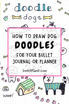 How to Draw Cute Dog Doodles for Your Bullet Journal or Planner Bullet Journal Font, Bullet Journal Hacks, Bullet Journal How To Start A, Bullet Journal Ideas Pages, Bullet Journal Inspiration, Journal Pages, Bullet Journals, Art Journals, Simple Doodles