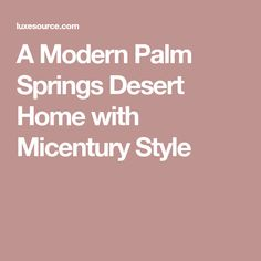 A Modern Palm Springs Desert Home with Micentury Style