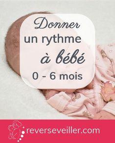 Donner un rythme à bébé 0-6 mois