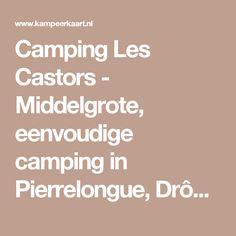 Camping Les Castors - Middelgrote, eenvoudige camping in Pierrelongue, Drôme