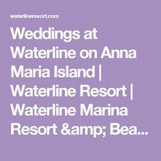 Weddings at Waterline on Anna Maria Island | Waterline Resort | Waterline Marina Resort & Beach Club