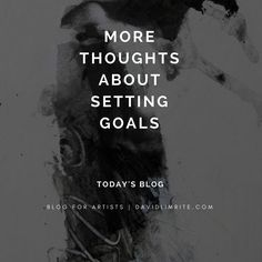 MORE THOUGHTS ABOUT SETTING GOALS (TODAY'S BLOG)  The goals I set for a painting session or for a particular work in progress can be either broad or specific. For me the more specific the better. All I need is 2 or 3 specific goals and I am on my way.//I begin creating based on my to do list. I head in the direction I think I want to go. I watch what happens as I paint. I try and let the painting take me where it wants to go. I trust my intuition. I focus on the process. I give myself…