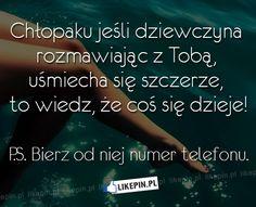 Chłopaku jeśli dziewczyna rozmawiając z Tobą, uśmiecha się…