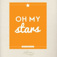 I WANT ALL OF THESE SAYINGS hung up in the house!! Southern Sayings 8 x 10 Oh My Stars Print