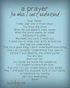 A prayer for when i cant understand  http://rachelwojo.com/prayer-cant-understand-gods-plan/
