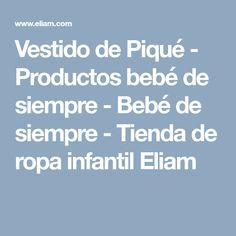 Vestido de Piqué - Productos bebé de siempre - Bebé de siempre - Tienda de ropa infantil Eliam