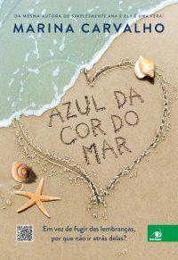 Resenha AZUL DA COR DO MAR - http://rudynalva-alegriadevivereamaroquebom.blogspot.com.br/2014/02/resenha-15-azul-da-cor-do-mar.html
