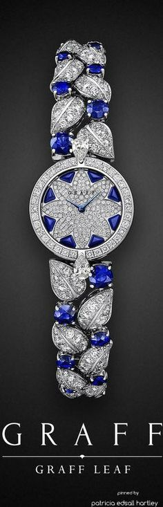 Graff ~ Sapphire + Diamond Timepiece  I don't wear a watch anymore, but this is ...