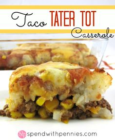 Taco Tater Tot Casserole Love it? Pin it! Follow Spend With Pennies on Pinterest for more great recipes! This was a massive hit with the family.. even with little Miss I-don't-like-melted-cheese-lasagna-casseroles-or-spaghetti. In fact, she had two...