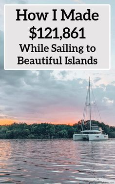 How I Made $121,861.28 In June While Sailing to Beautiful Islands #sailing #boatlife #makemoney