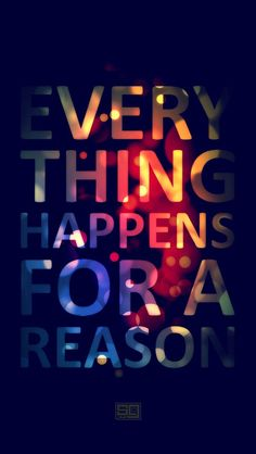 Everything happens for a reason! The #iPhoneWallpaper #quotes I just pinned! http://www.myiphone5wallpaper.com/