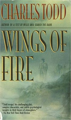 Wings of Fire by Charles Todd | LibraryThing