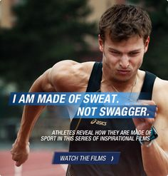 I am made of sweat. Not swagger