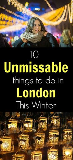 My guide to the best things to do in London this Winter!
