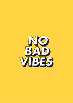 no bad vibes / quotes / phrases / lettering / tipography / yellow / frame Words Quotes, Me Quotes, Motivational Quotes, Inspirational Quotes, Sayings, Moment Quotes, Good Vibes Quotes, Positive Vibes Quotes, Postive Vibes