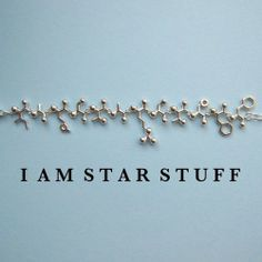 "Mad Scientist challenge I AM STARSTUFF bracelet by molecularmuse  ""We are star-stuff"" -Dr.Carl Sagan  More amazing molecular jewelry,this spells out ""I am star stuff"" in amino acid code,basically the building blocks of life. Because if you think about the Big Bang we are made of the same stuff as stars and absolutely everything else.    This is amazing!"