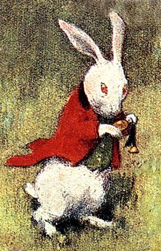 the white rabbit --he's late!
