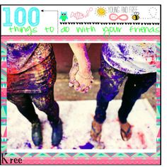 """""""100 Things to do with your friends"""" by the-tipping-lovelies-xo on Polyvore"""