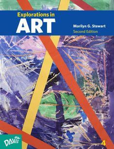 Explorations in Art, Second Edition, Grade 4 #ArtCurriculum #ArtTextbook #ElementaryArt #MarilynStewart