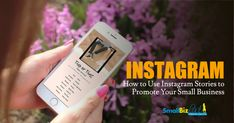 How to Use Instagram Stories for Small Business » Succeed As Your Own Boss