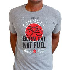 Burn Fat Not Fuel  Men's Cycling T Shirt Gifts by CycologyClothing
