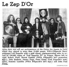 """After two sell out performances at the Palais des Sports in Paris where Led Zeppelin played to more than 15,000 people, WEA-Filipacchi Music presented the group with a gold album, commemorating sales in excess of 150,000 copies of """"Led Zeppelin IV"""" in France."""
