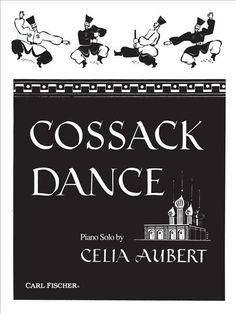 "Cossack Dance Composer: ""Aubert, Celia"" Product Number: P1992 Format: Solo Part Instrumentation: Piano Pages: 4 Performing Ensemble: Piano Unaccompanied Date Published: 1/1/1934 0:00 Prices and produc"