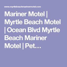 Mariner Motel | Myrtle Beach Motel | Ocean Blvd Myrtle Beach Mariner Motel | Pet…