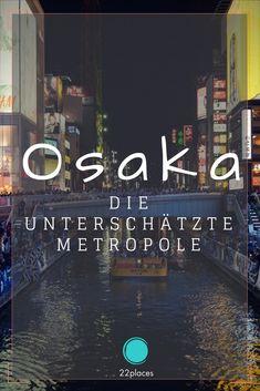 Osaka ist eine der aufregendsten Städte in Japan. Wir waren begeistert von der Stadt und zeigen dir, was du in Osaka alles erleben kannst.
