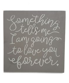 Loving this 'I Am Going to Love You Forever' Wall Sign on #zulily! #zulilyfinds
