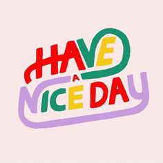 Have a Nice Day Illustration/ quotes/ life motivation Inspiration/ word up/ gr - Fun Graphics - Ideas of Fun Graphics - Have a Nice Day Illustration/ quotes/ life motivation Inspiration/ word up/ graphics/ art prints/ typography