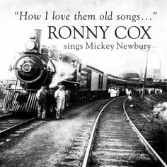 Ronnie Cox - How I Love Them Old Songs