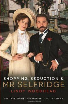 Shopping, Seduction & Mr Selfridge by Lindy Woodhead, http://www.amazon.co.uk/dp/1781250588/ref=cm_sw_r_pi_dp_MYg.qb1VWZKBZ
