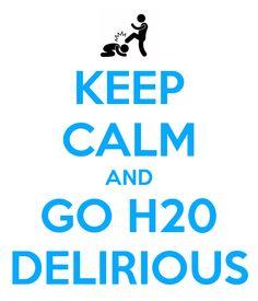 Go H2O Delirious