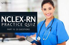 Another set of questions for the NCLEX, this time including items about cardiovascular diseases, leukemia, and variety of questions. Want more practice tests? Visit our NCLEX-RN exam page.