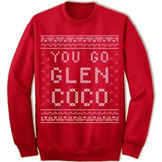 """You Go Glen Coco"" Sweater Unisex fleece crewneck sweatshirt. - Double-needle stitched neckline and armholes - Rib waistband and cuffs S M L XL XXL XXXL Across Shoulders 19.5"" 21.5"" 23.5"" 25.5"" 27.5"""
