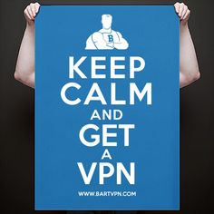 KEEP CALM! :-) Visit www.bartvpn.com for more information!