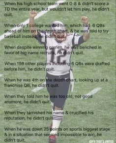 Don't ever quit Tom Brady