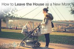 How to Leave the House as a New Mom in 7 Easy Steps